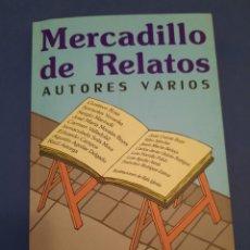 Libros de segunda mano: MERCADILLO DE RELATOS AUTORES VARIOS DEDICADO. Lote 262750335