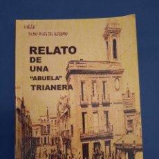 Libros de segunda mano: RELATO DE UNA ABUELA TRIANERA RAFAELA CHAPARRO DEDICADO. Lote 262750925