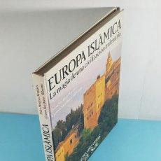 Libros de segunda mano: EUROPA ISLAMICA, LA MAGIA DE UNA CIVILIZACION MILENARIA, PEDRO MARTINEZ Y CARMEN RUIZ 1991 224 PAG. Lote 262780140