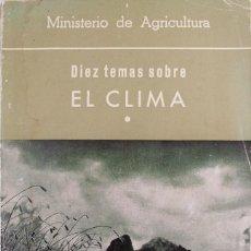 Libros de segunda mano: 1967. DIEZ TEMAS SOBRE EL CLIMA. LORENZO GARCÍA PEDRAZA ET AL. CLIMATOLOGÍA. METEREOLOGÍA.. Lote 262813985