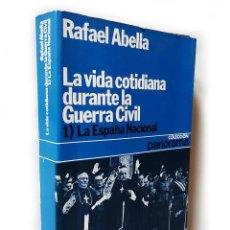 Libros de segunda mano: LA VIDA COTIDIANA DURANTE LA GUERRA CIVIL: LA ESPAÑA NACIONAL   ABELLA, RAFAEL   PLANETA 1978. Lote 262820835