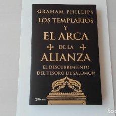 Libros de segunda mano: LOS TEMPLARIOS Y EL ARCA DE LA ALIANZA. EL DESCUBRIMIENTO DEL TESORO DE SALOMON / GRAHAM PHILLIPS. Lote 262821490