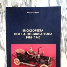 Libros de segunda mano: ENCICLOPEDIA DELLE AUTO-GIOCATTOLO - 1890-1940 - PAOLO RAMPINI - 1985 -COLECCIONISMO COCHES HOJALATA. Lote 262842635