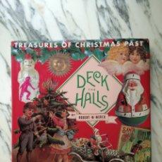 Libros de segunda mano: DECK THE HALLS - TRASURES OS CHRISTMAS PAST - ROBERT M. MERCK - 1992 - ADORNOS NAVIDAD ANTIGUOS. Lote 262845295