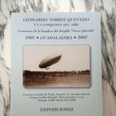 Libros de segunda mano: LEONARDO TORRES QUEVEDO Y LA CONQUISTA DEL AIRE - CENTENARIO DIRIGIBLE - GUADALAJARA - 2007. Lote 262846170