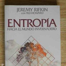 Libros de segunda mano: ENTROPÍA HACIA EL MUNDO INVERNADERO JEREMY RIFKIN CON TED HOWARD URANO 1990. Lote 262874510