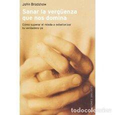 Libros de segunda mano: SANAR LA VERGÜENZA QUE NOS DOMINA - BRADSHAW, JOHN. Lote 262888190