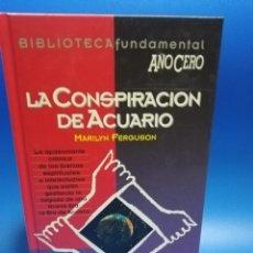 Libros de segunda mano: LA CONSPIRACION DE ACUARIO. M. FERGUSON. BIBLIOTECA FUNDAMENTAL AÑO CERO. 1994. PAGS. 499.. Lote 262893270