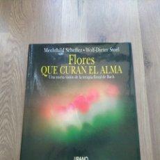 Libros de segunda mano: FLORES QUE CURAN EL ALMA. MECHTHILD SCHEFFER. WOLF-DIETER STORL.. Lote 262893345