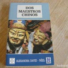 Libros de segunda mano: DOS MAESTROS CHINOS. ALEXANDRA DAVID - NÉEL. HÉPTADA EDICIONES. 1991. Lote 262901900