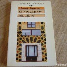 Libros de segunda mano: LA FASCINACIÓN DEL ISLAM. MAXIME RODINSON. EDICIONES JÚCAR. 1989. 1ª EDICIÓN. Lote 262904445