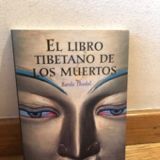Libros de segunda mano: EL LIBRO TIBETANO DE LOS MUERTOS BARDO THODOL. Lote 262905145