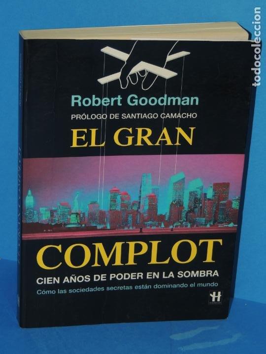 EL GRAN COMPLOT: CIEN AÑOS DE PODER EN LA SOMBRA .-ROBERT GOODMAN (Libros de Segunda Mano - Pensamiento - Otros)