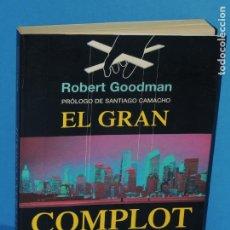Libros de segunda mano: EL GRAN COMPLOT: CIEN AÑOS DE PODER EN LA SOMBRA .-ROBERT GOODMAN. Lote 262909465