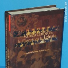 Libros de segunda mano: VALENCIANOS EN LA HISTORIA DE LA IGLESIA.- EMILIO CALLADO ESTELA.(COORD.). Lote 262913670