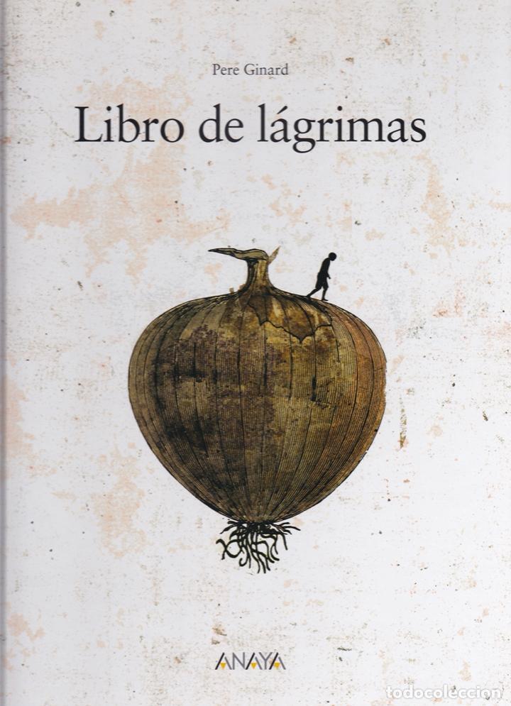 LIBRO DE LÁGRIMAS / PERE GINARD * ÁLBUM * (Libros de Segunda Mano - Literatura Infantil y Juvenil - Otros)