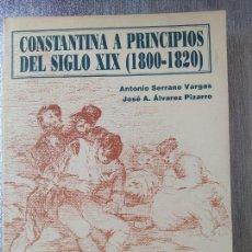 Libros de segunda mano: CONSTANTINA A PRINCIPIOS DEL SIGLO XIX, LA INVASIÓN NAPOLEÓNICA, ANTONIO SERRANO, 1995. Lote 262916990