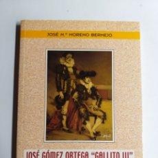 Libros de segunda mano: JOSÉ GÓMEZ ORTEGA .GALLITO III . DEBUTA EN MADRID JOSÉ MARÍA MORENO BERMEJO TOROS. Lote 262944845