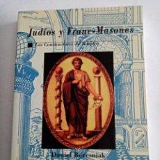 Libros de segunda mano: JUDIOS Y FRANC-MASONES , LOS CONSTRUCTORES DE TEMPLOS .DANIEL BÉRESNIAK ( KOMPAS ). Lote 262945215