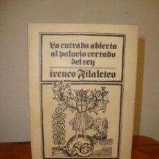 Libros de segunda mano: LA ENTRADA ABIERTA AL PALACIO CERRADO DEL REY - IRENEO FILALETEO - BIBLIOTECA ESOTERICA. Lote 262951720