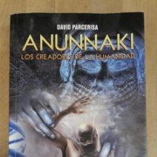 Libros de segunda mano: ANUNNAKI: LOS CREADORES DE LA HUMANIDAD.- PARCERISA, DAVID. 1 EDICIÓN, 2014. Lote 262967600