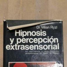 Libros de segunda mano: HIPNOSIS Y PERCEPCIÓN EXTRASENSORIAL - DR. MILAN RÝZL. 1974. Lote 262968475