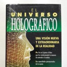 Libros de segunda mano: EL UNIVERSO HOLOGRÁFICO. UNA VISIÓN NUEVA Y EXTRAORDINARIA DE LA REALIDAD - MICHAEL TALBOT. Lote 262986280