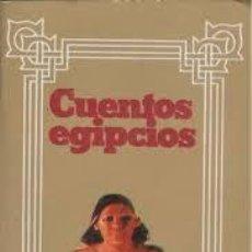 Libri di seconda mano: CUENTOS EGIPCIOS SELECCIÓN Y TRADUCCIÓN MARÍA CRISTINA DAVIE. Lote 263016200