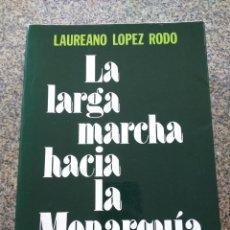 Libros de segunda mano: LA LARGA MARCHA HACIA LA MONARQUIA -- LAUREANO LOPEZ RODO -- NOGUER. Lote 263045525