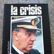 Libros de segunda mano: LA CRISIS - HISTORIA DE QUINCE DIAS -- JOAQUIN BARDAVIO -- SEDMAY 1974 --. Lote 263045825