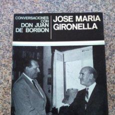 Libros de segunda mano: CONVERSACIONES CON DON JUAN DE BORBON -- JOSE MARIA GIRONELLA -- 1968 --. Lote 263049065