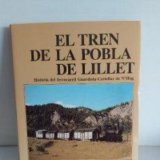 Libros de segunda mano: EL TREN DE LA POBLA DE LILLET / CARLES SALMERÓN I BOSCH / ELS TRENS DE CATALUNYA / COMO NUEVO.. Lote 263061290