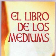 Libros de segunda mano: EL LIBRO DE LOS MEDIUMS ALLAN KARDEC. Lote 263073010