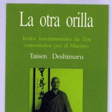 Libros de segunda mano: LA OTRA ORILLA TAISEN DESHIMARU. Lote 263073390