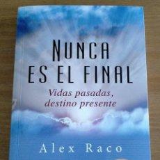 Libros de segunda mano: NUNCA ES EL FINAL - ALEX RACO. Lote 263074640