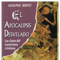 Libros de segunda mano: EL APOCALIPSIS DESVELADO ADOLPHE BERTET. Lote 263074755