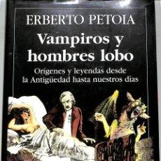 Libros de segunda mano: VAMPIROS Y HOMBRES LOBO ORÍGENES Y LEYENDAS DESDE LA ANTIGÜEDAD HASTA NUESTROS DÍAS. Lote 263075785