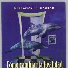 Libros de segunda mano: CÓMO CAMBIAR LA REALIDAD A TRAVÉS DE LOS UNIVERSOS PARALELOS FREDERICK E. DODSON. Lote 263076920