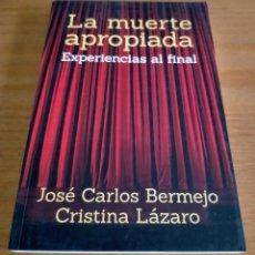 Libros de segunda mano: LA MUERTE APROPIADA - JOSÉ CARLOS BERMEJO/CRISTINA LÁZARO. Lote 263077360