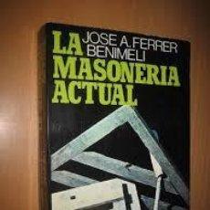 Libros de segunda mano: LA MASONERIA ACTUAL JOSÉ A FERRER BENIMELI. Lote 263083210