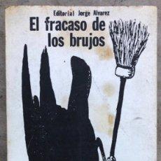 Libros de segunda mano: EL FRACASO DE LOS BRUJOS )EL REALISMO FANTÁSTICO CONTRA LA CULTURA). EDITORIAL JORGE ÁLVAREZ 1966.. Lote 151233428