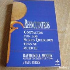 Libros de segunda mano: REENCUENTROS. CONTACTA CON LOS SERES QUERIDOS TRAS SU MUERTE. R.A. MOODY Y P. PERRY. EDAF 1994. Lote 263100860
