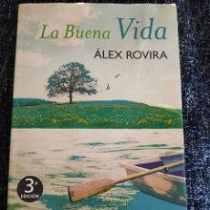 Libros de segunda mano: LA BUENA VIDA / ÁLEX ROVIRA. Lote 263123875
