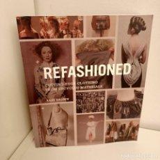 Libros de segunda mano: REFASHIONED, SASS BROWN, MODA / FASHION, LAURENCE KING PUBLISHING, 2013. Lote 263144980
