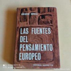 Libros de segunda mano: LAS FUENTES DEL PENSAMIENTO EUROPEO. BRUNO SNELL. 1965. EDITORIAL RAZON Y FE. 474 PAGS.. Lote 263147530