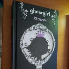 Libros de segunda mano: GHOSTGIRL. EL REGRESO. TONYA HURLEY. TAPA DURA. BUEN ESTADO.. Lote 263154705