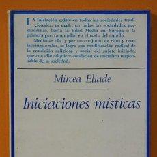 Libros de segunda mano: ELIADE, MIRCEA. INICIACIONES MÍSTICAS. TAURUS EDICIONES.. Lote 263162305