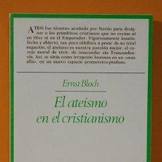 Libros de segunda mano: EL ATEÍSMO EN EL CRISTIANISMO. ERNST BLOCH. TAURUS. EDICIONES 1983.. Lote 263163060
