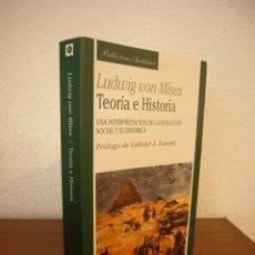 Libros de segunda mano: LUDWIG VON MISES: TEORÍA E HISTORIA (UNIÓN EDITORIAL, 2003) MUY BUEN ESTADO. Lote 263165200