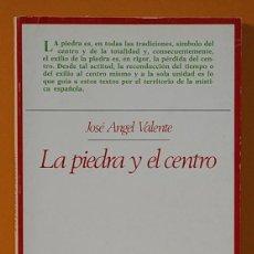 Libros de segunda mano: JOSE ANGEL VALENTE. LA PIEDRA Y EL CENTRO. TAURUS EDICIONES. 1983. Lote 263167135